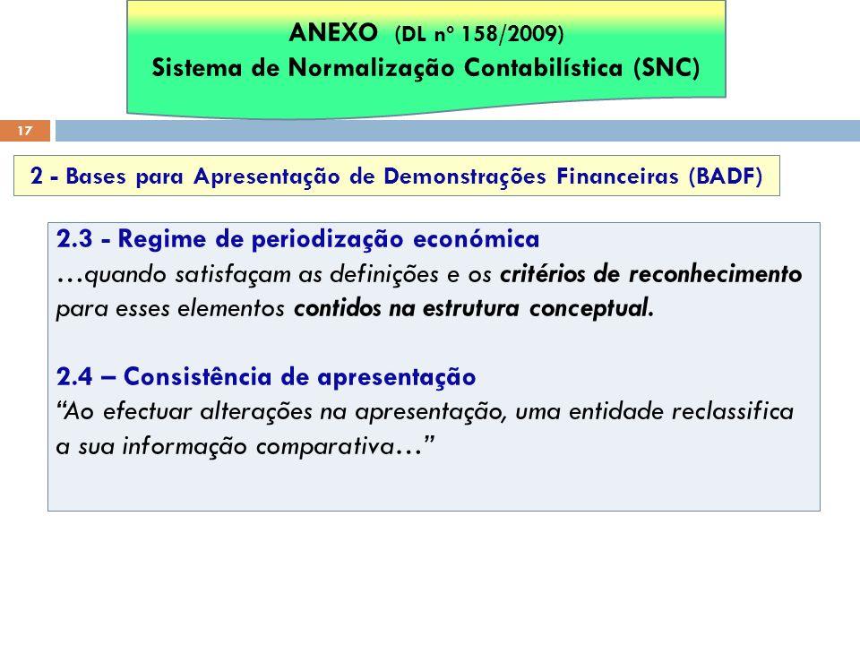 17 2.3 - Regime de periodização económica …quando satisfaçam as definições e os critérios de reconhecimento para esses elementos contidos na estrutura