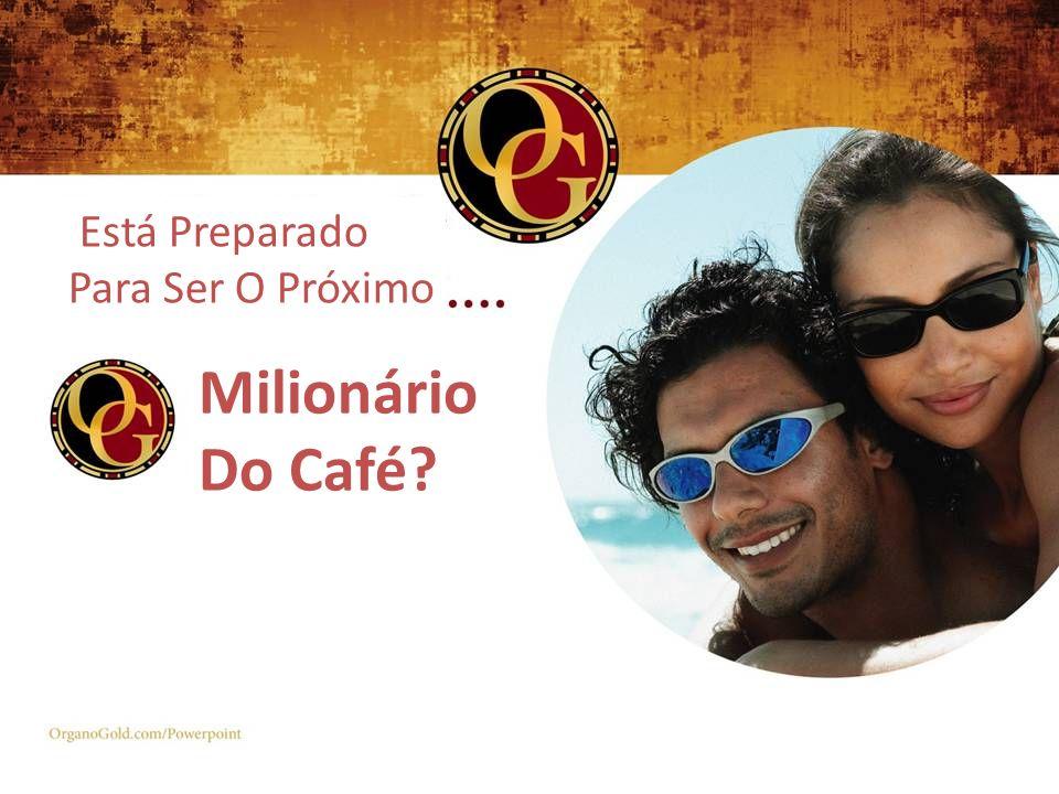 Está Preparado Para Ser O Próximo Milionário Do Café?