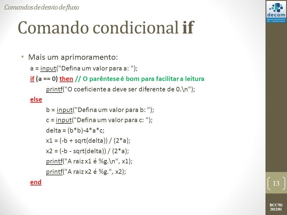 BCC701 2012/01 Comando condicional if Mais um aprimoramento: a = input(