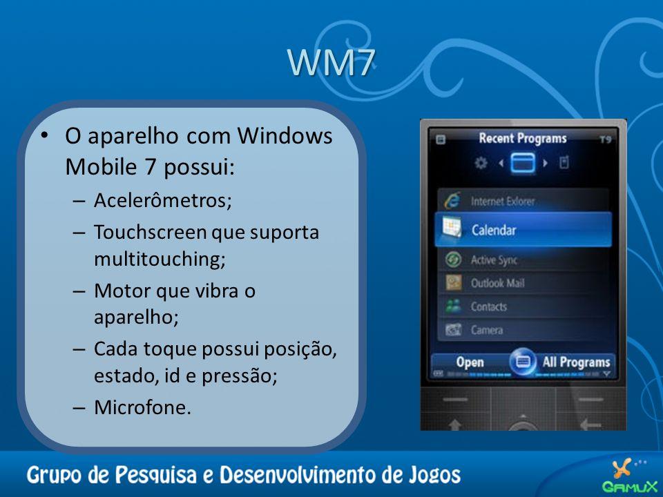 WM7 17 O aparelho com Windows Mobile 7 possui: – Acelerômetros; – Touchscreen que suporta multitouching; – Motor que vibra o aparelho; – Cada toque po