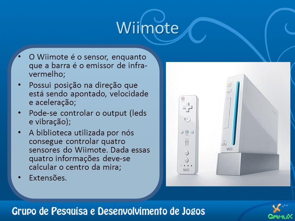 Wiimote 18 O Wiimote é o sensor, enquanto que a barra é o emissor de infra- vermelho; Possui posição na direção que está sendo apontado, velocidade e