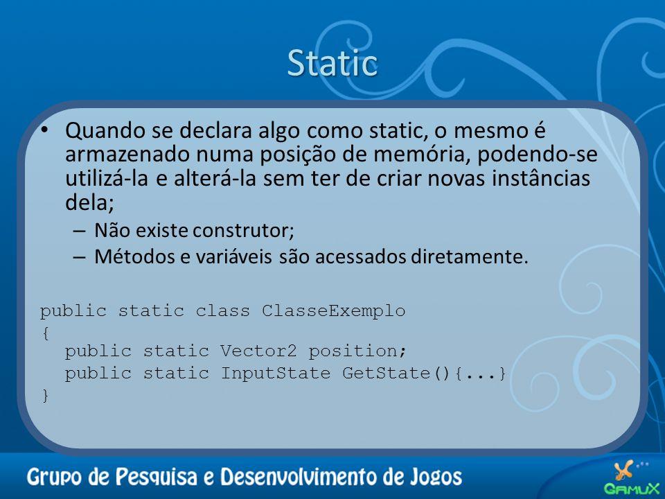 Static 30 Quando se declara algo como static, o mesmo é armazenado numa posição de memória, podendo-se utilizá-la e alterá-la sem ter de criar novas i