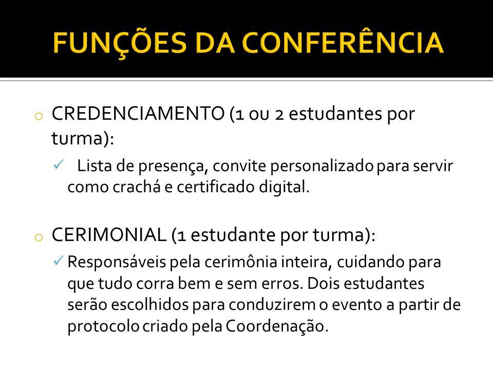 o CREDENCIAMENTO (1 ou 2 estudantes por turma): Lista de presença, convite personalizado para servir como crachá e certificado digital.