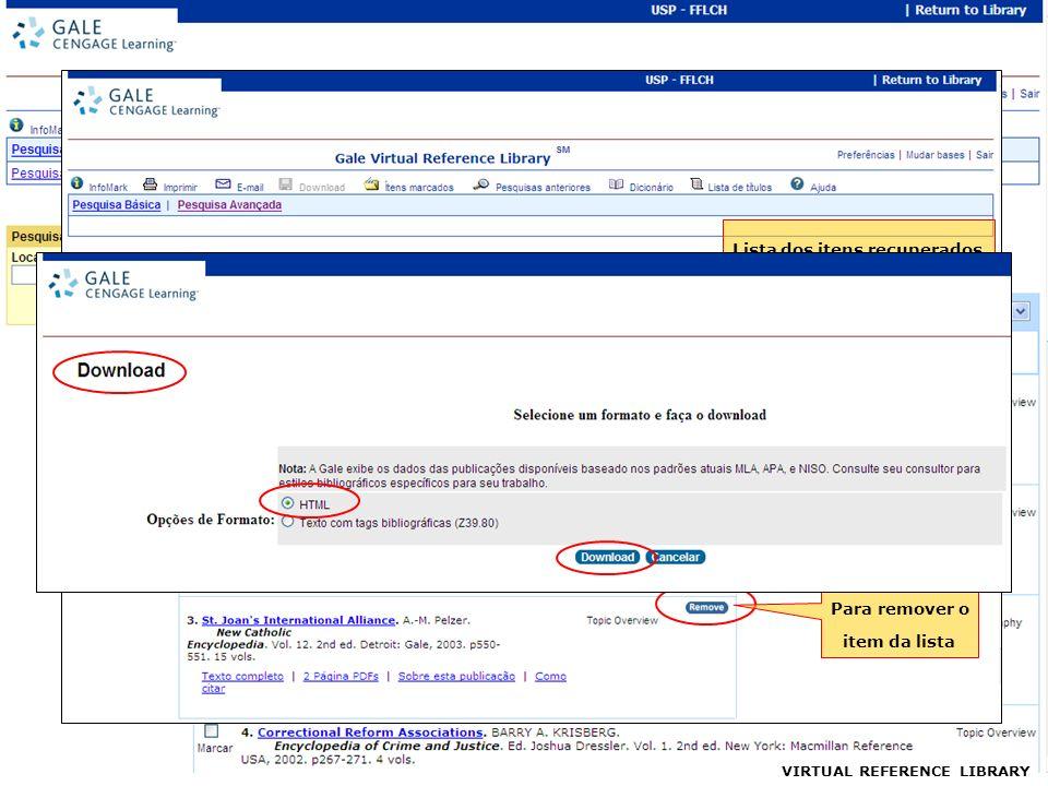 VIRTUAL REFERENCE LIBRARY Lista dos itens recuperados que mais lhe interessam Permite baixar um arquivo em formato HTML com o conteúdo de todos os itens desta lista Para remover o item da lista