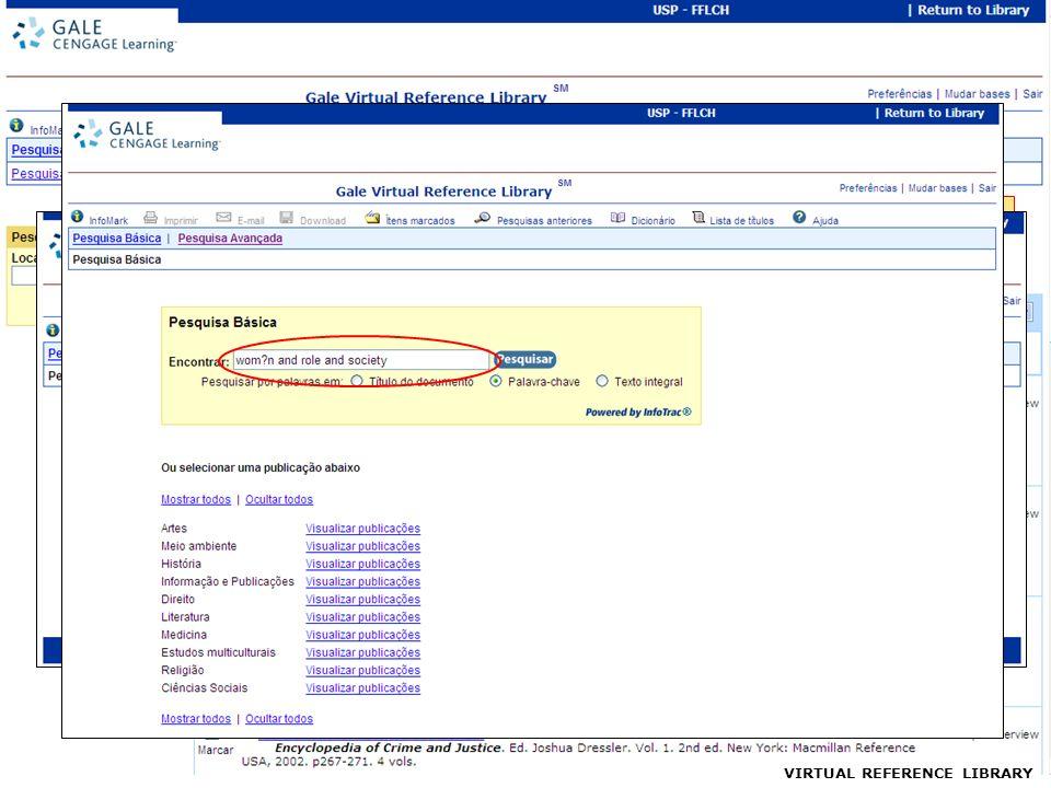 VIRTUAL REFERENCE LIBRARY Lista de pesquisas realizadas durante a sessão Volta para a tela de busca Indicação do tipo de busca, termos, campos usados, e total de resultados