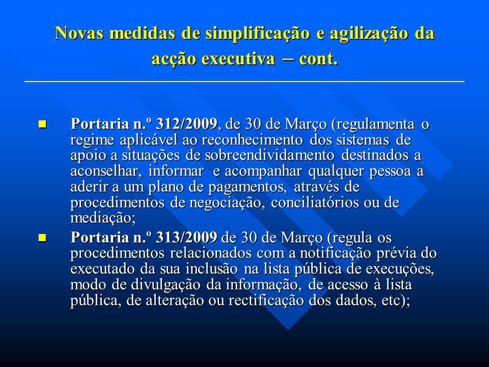 Novas medidas de simplificação e agilização da acção executiva – cont. Portaria n.º 312/2009, de 30 de Março (regulamenta o regime aplicável ao reconh