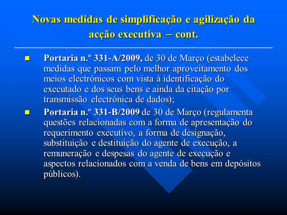 Novas medidas de simplificação e agilização da acção executiva – cont. Portaria n.º 331-A/2009, de 30 de Março (estabelece medidas que passam pelo mel