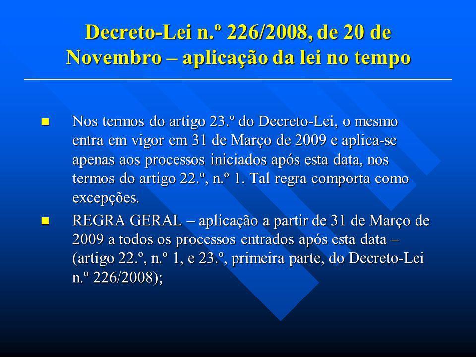 Nos termos do artigo 23.º do Decreto-Lei, o mesmo entra em vigor em 31 de Março de 2009 e aplica-se apenas aos processos iniciados após esta data, nos
