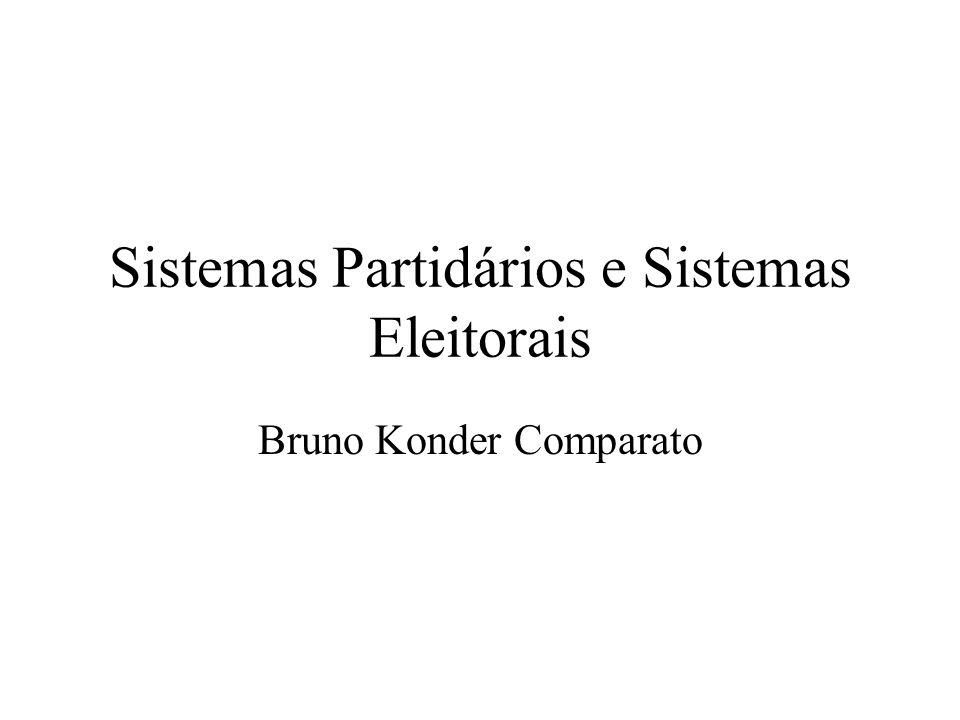 Sistemas Partidários e Sistemas Eleitorais Bruno Konder Comparato