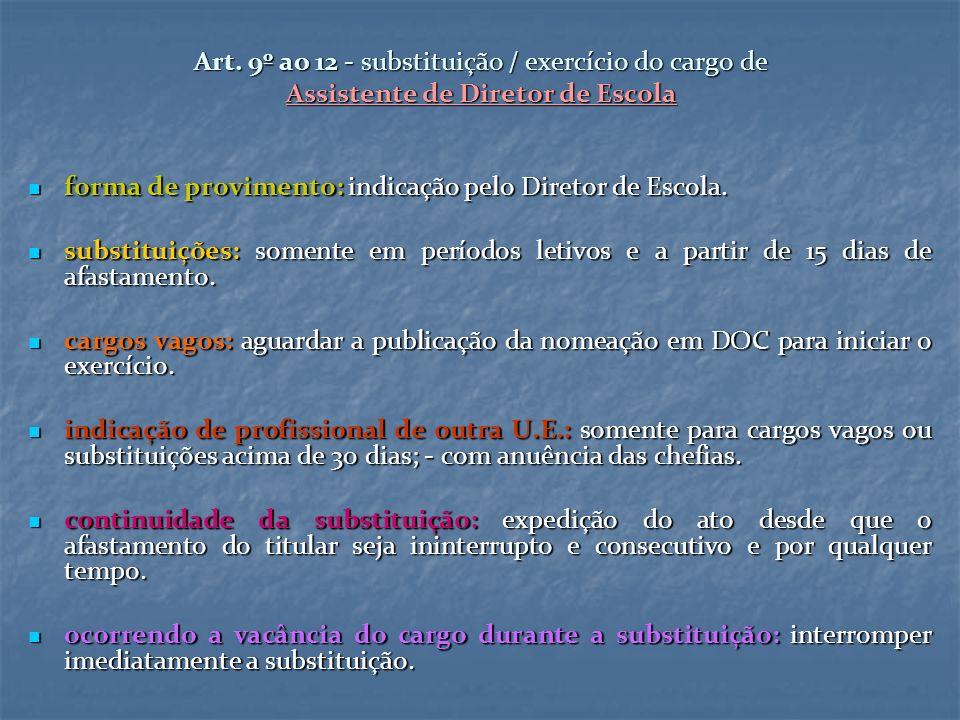 Art. 9º ao 12 - substituição / exercício do cargo de Assistente de Diretor de Escola forma de provimento: indicação pelo Diretor de Escola. forma de p