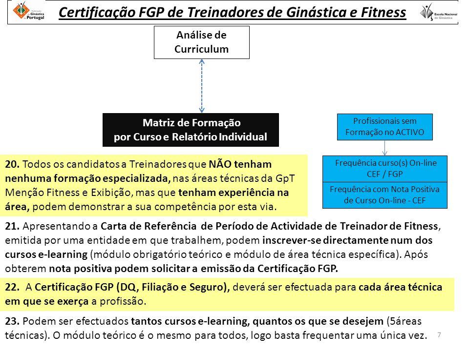 Análise de Curriculum Frequência curso(s) On-line CEF / FGP Frequência com Nota Positiva de Curso On-line - CEF Profissionais sem Formação no ACTIVO Matriz de Formação por Curso e Relatório Individual 20.