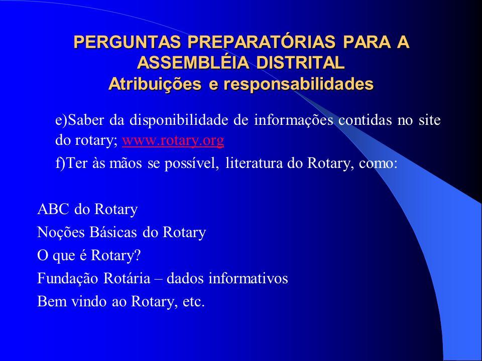PERGUNTAS PREPARATÓRIAS PARA A ASSEMBLÉIA DISTRITAL Atribuições e responsabilidades e)Saber da disponibilidade de informações contidas no site do rota