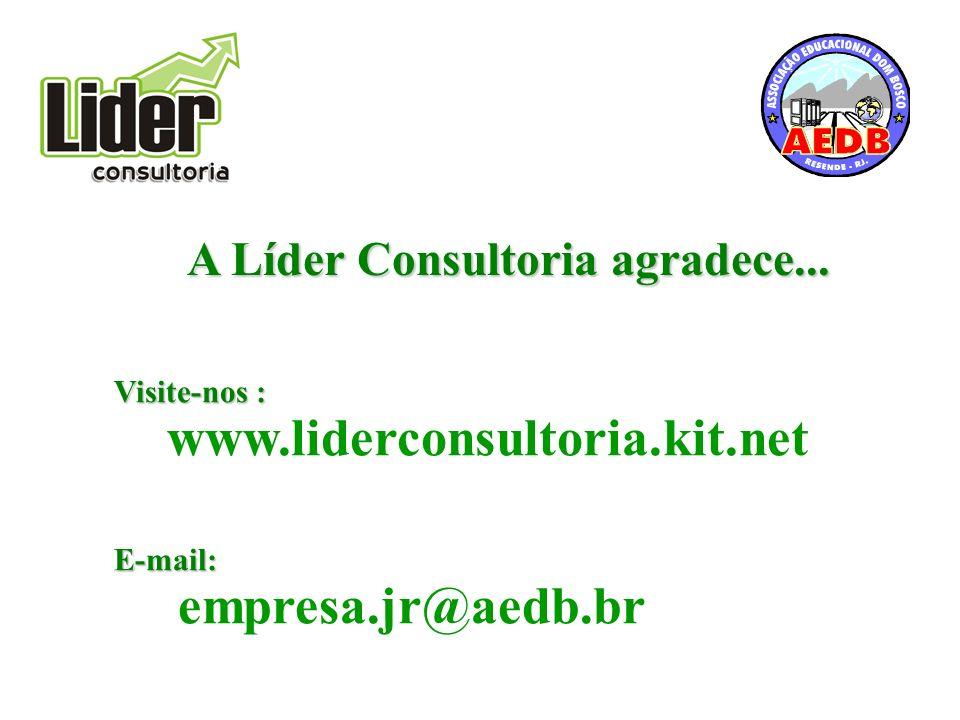 www.liderconsultoria.kit.net A Líder Consultoria agradece...
