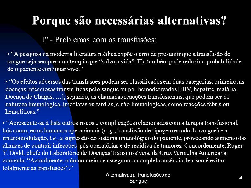 Alternativas a Transfusões de Sangue 4 Porque são necessárias alternativas? 1º - Problemas com as transfusões: Os efeitos adversos das transfusões pod