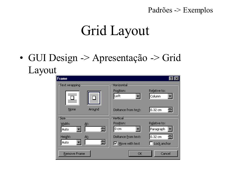 Grid Layout GUI Design -> Apresentação -> Grid Layout Padrões -> Exemplos