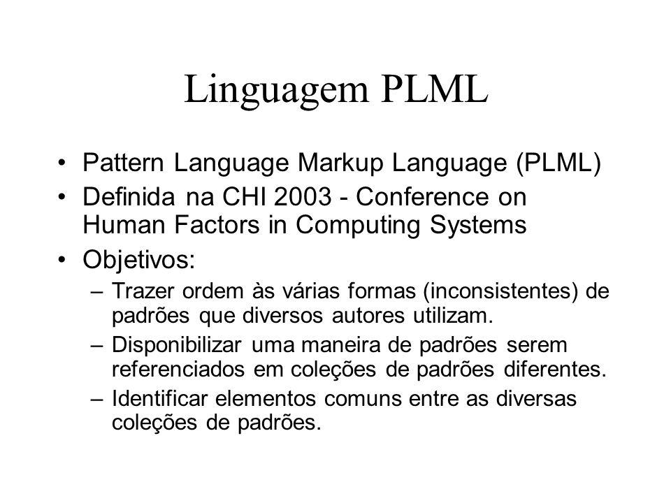 Linguagem PLML Alguns elementos da PLML: –