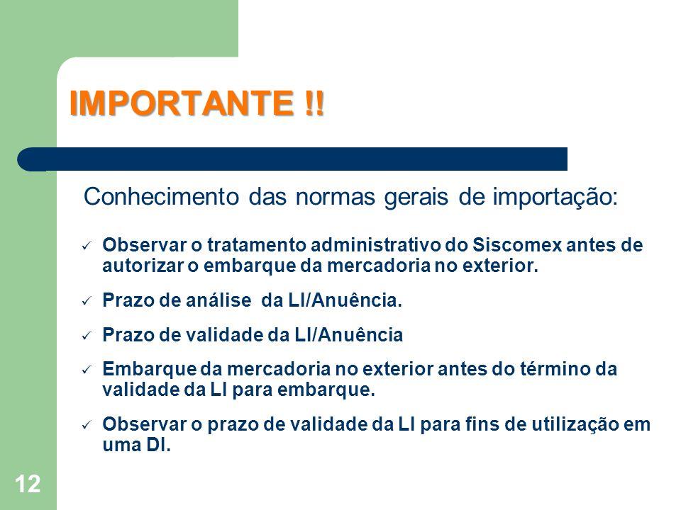 IMPORTANTE !! Conhecimento das normas gerais de importação: Observar o tratamento administrativo do Siscomex antes de autorizar o embarque da mercador