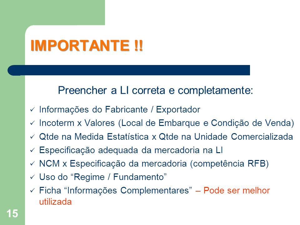 IMPORTANTE !! Preencher a LI correta e completamente: Informações do Fabricante / Exportador Incoterm x Valores (Local de Embarque e Condição de Venda