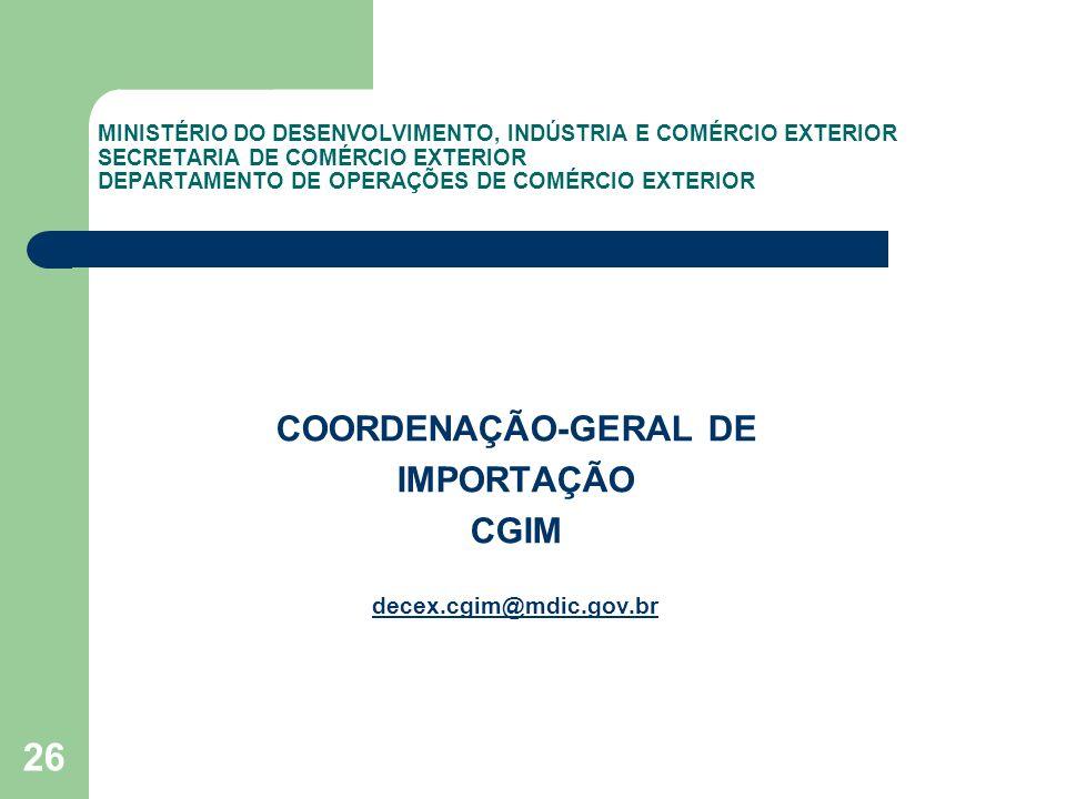 MINISTÉRIO DO DESENVOLVIMENTO, INDÚSTRIA E COMÉRCIO EXTERIOR SECRETARIA DE COMÉRCIO EXTERIOR DEPARTAMENTO DE OPERAÇÕES DE COMÉRCIO EXTERIOR COORDENAÇÃ