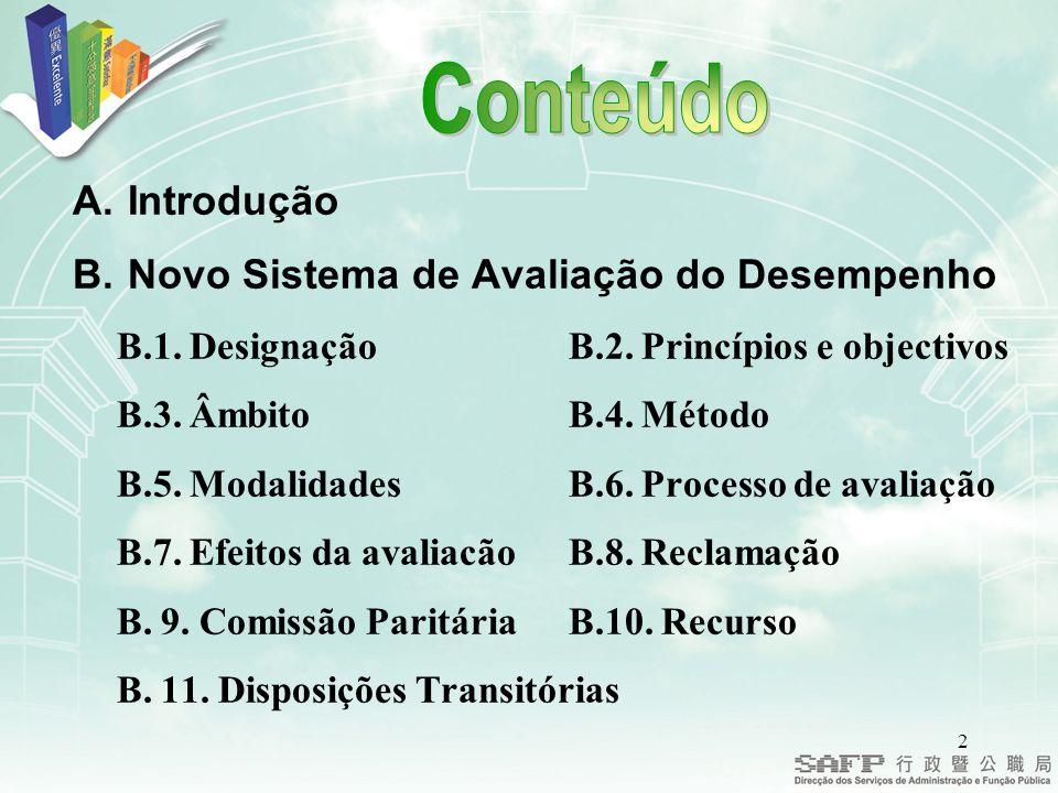 2 A.Introdução B. Novo Sistema de Avaliação do Desempenho B.1.