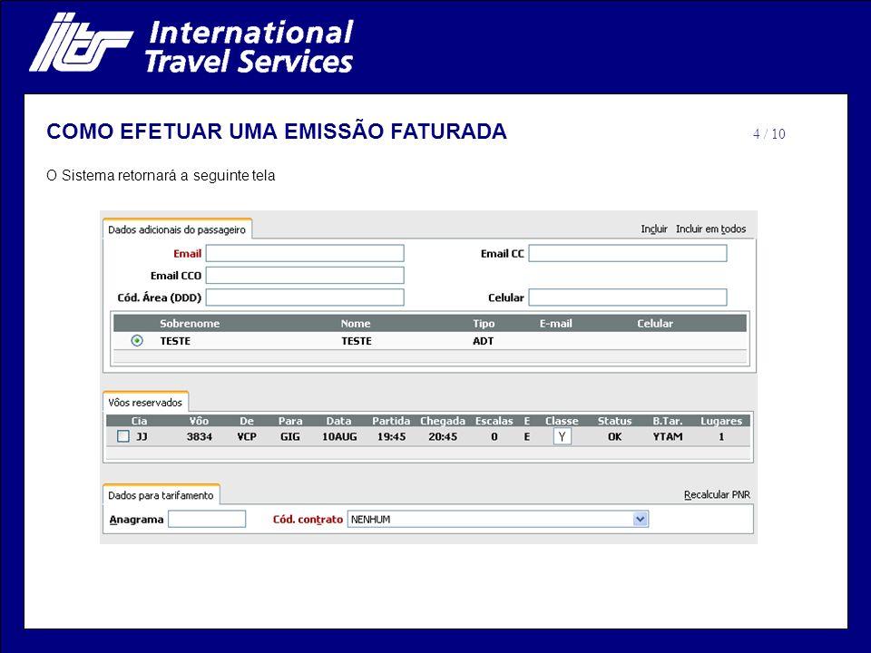 O Sistema retornará a seguinte tela COMO EFETUAR UMA EMISSÃO FATURADA 4 / 10