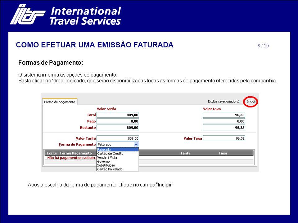 Formas de Pagamento: O sistema informa as opções de pagamento.