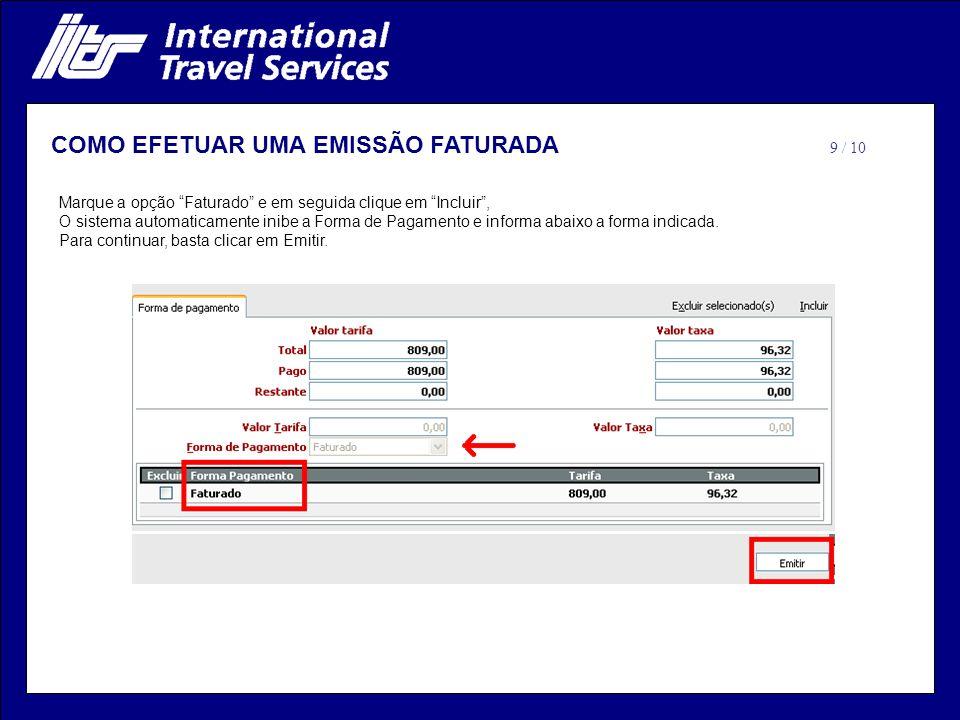 Marque a opção Faturado e em seguida clique em Incluir, O sistema automaticamente inibe a Forma de Pagamento e informa abaixo a forma indicada.