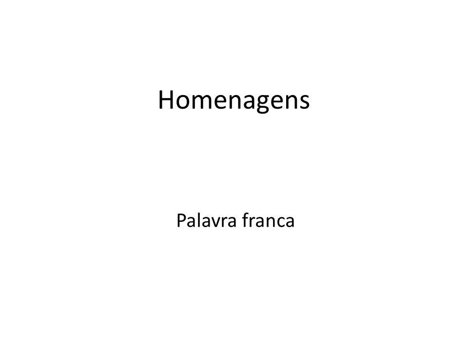Palavra franca Homenagens