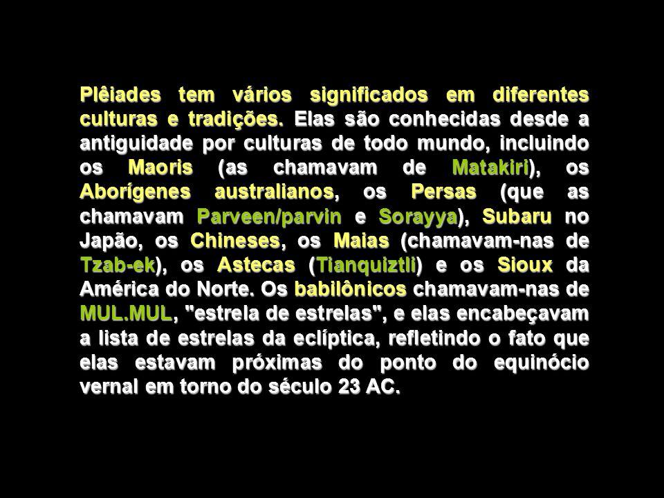 Plêiades tem vários significados em diferentes culturas e tradições.