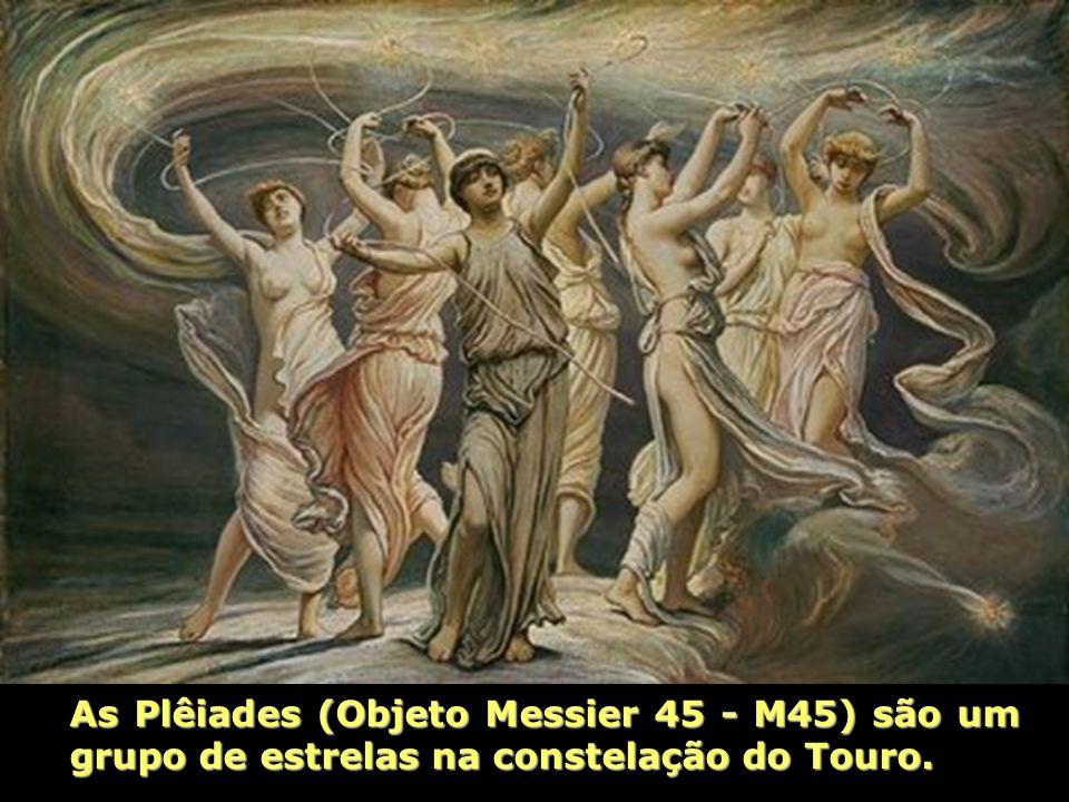 O nome Plêiades deriva do grego plein, que significava a abertura e o fechamento da estação da navegação entre os gregos.