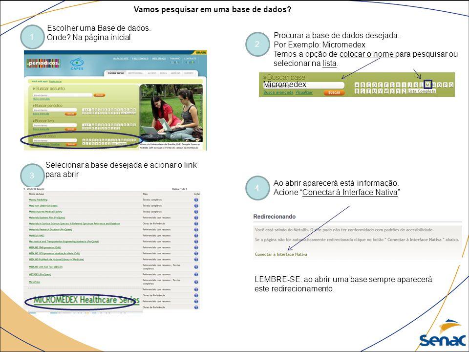 Micromedex - Ferramenta de apoio a prática da farmácia clínica e atenção farmacêutica. 1 3 2 4