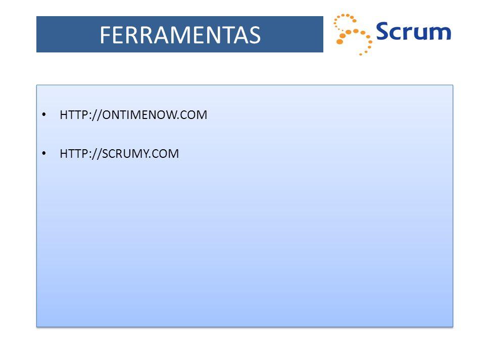 FERRAMENTAS HTTP://ONTIMENOW.COM HTTP://SCRUMY.COM HTTP://ONTIMENOW.COM HTTP://SCRUMY.COM