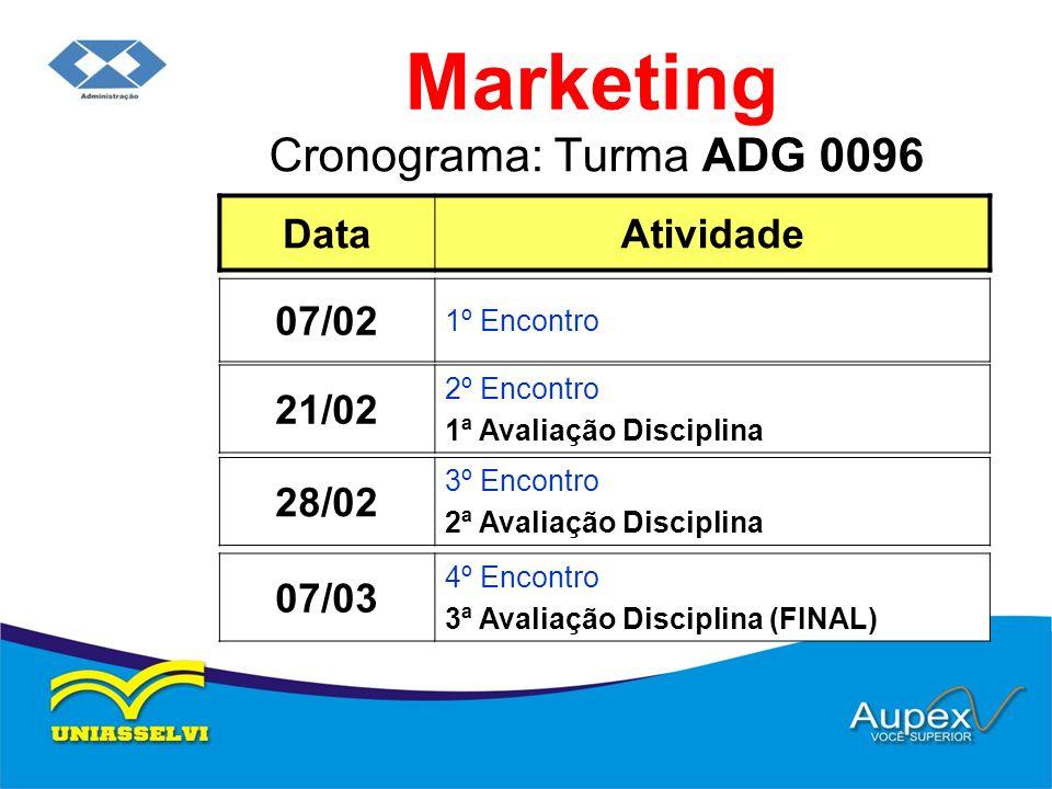 Cronograma: Turma ADG 0096 Marketing DataAtividade 21/02 2º Encontro 1ª Avaliação Disciplina 07/02 1º Encontro 28/02 3º Encontro 2ª Avaliação Discipli