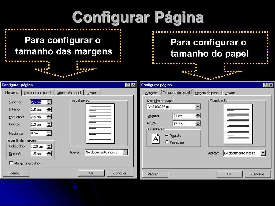 Configurar Página Para configurar o tamanho das margens Para configurar o tamanho do papel