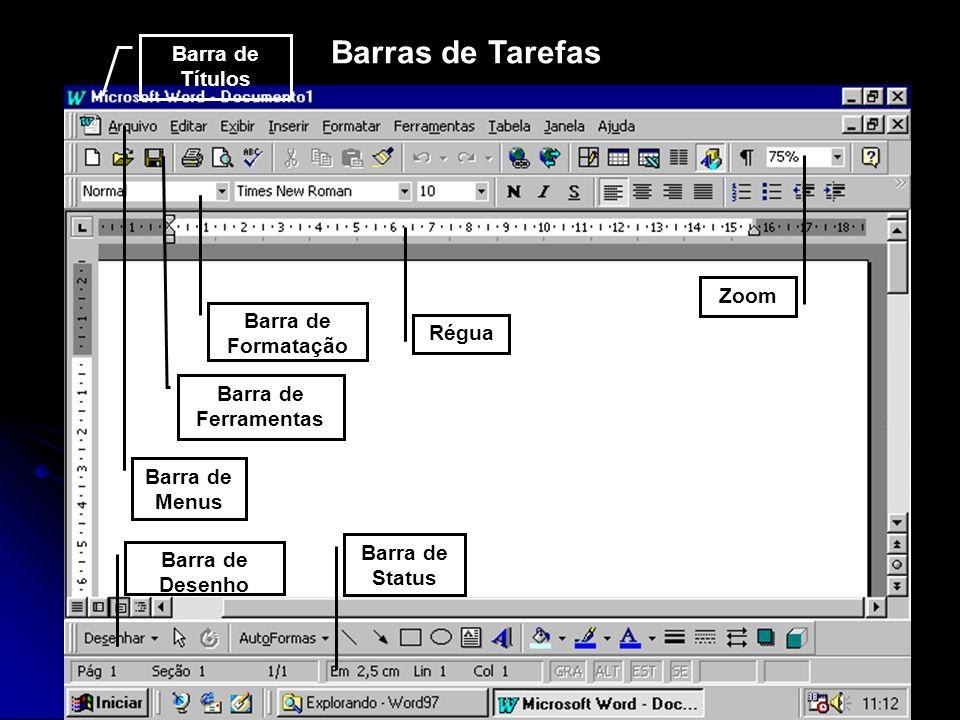 Barras de Tarefas Barra de Títulos Barra de Menus Barra de Ferramentas Barra de Formatação Régua Zoom Barra de Desenho Barra de Status
