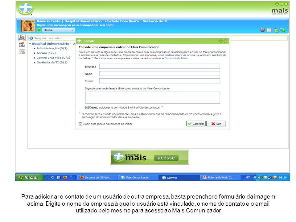 Para adicionar o contato de um usuário de outra empresa, basta preencher o formulário da imagem acima. Digite o nome da empresa à qual o usuário está