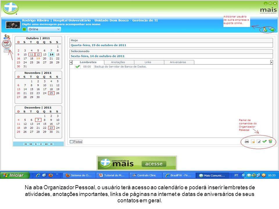 Na aba Organizador Pessoal, o usuário terá acesso ao calendário e poderá inserir lembretes de atividades, anotações importantes, links de páginas na i