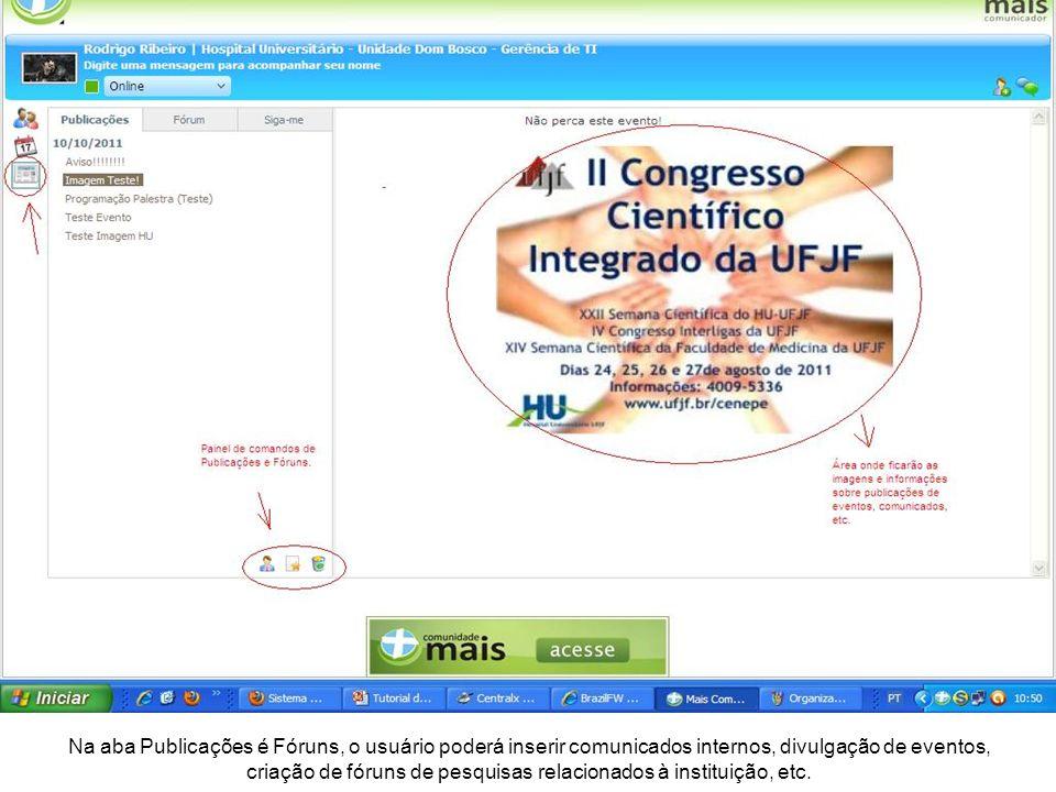 Na aba Publicações é Fóruns, o usuário poderá inserir comunicados internos, divulgação de eventos, criação de fóruns de pesquisas relacionados à insti