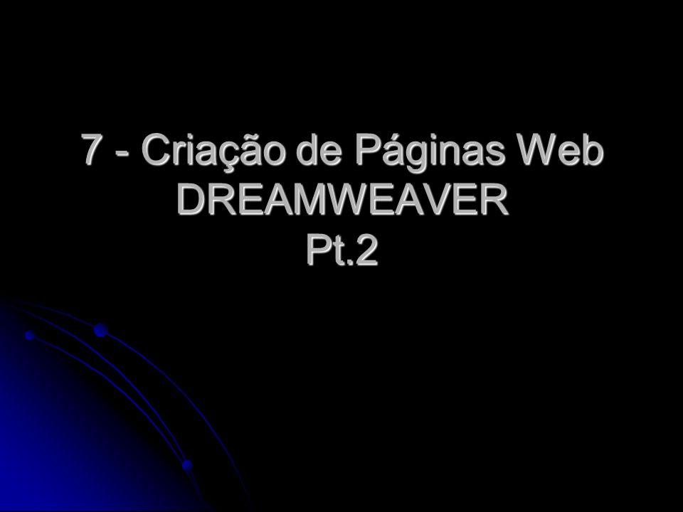 7 - Criação de Páginas Web DREAMWEAVER Pt.2