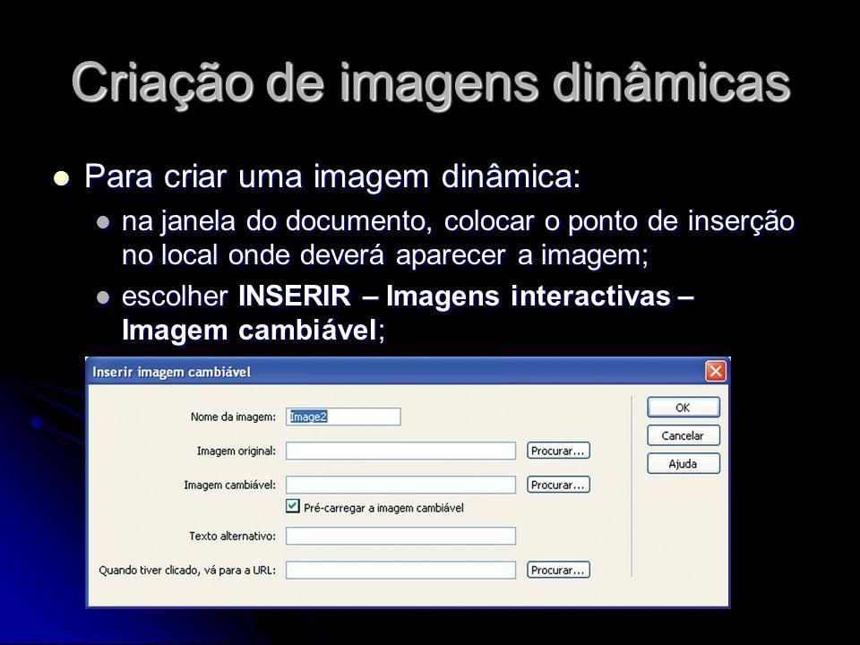 Criação de imagens dinâmicas Para criar uma imagem dinâmica: Para criar uma imagem dinâmica: na janela do documento, colocar o ponto de inserção no lo