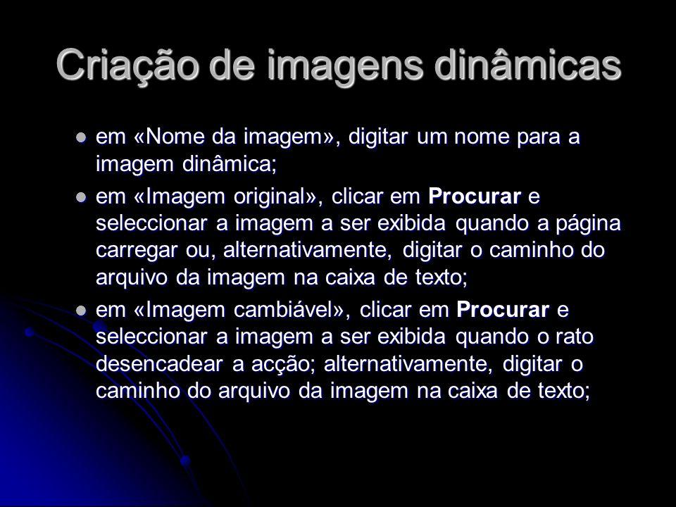 Criação de imagens dinâmicas em «Nome da imagem», digitar um nome para a imagem dinâmica; em «Nome da imagem», digitar um nome para a imagem dinâmica;