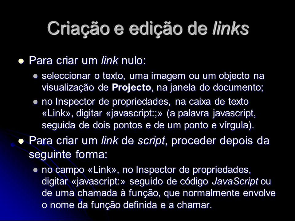 Criação e edição de links Para criar um link nulo: Para criar um link nulo: seleccionar o texto, uma imagem ou um objecto na visualização de Projecto,
