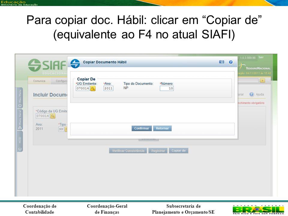 Coordenação de Contabilidade Coordenação-Geral de Finanças Subsecretaria de Planejamento e Orçamento/SE Para copiar doc.