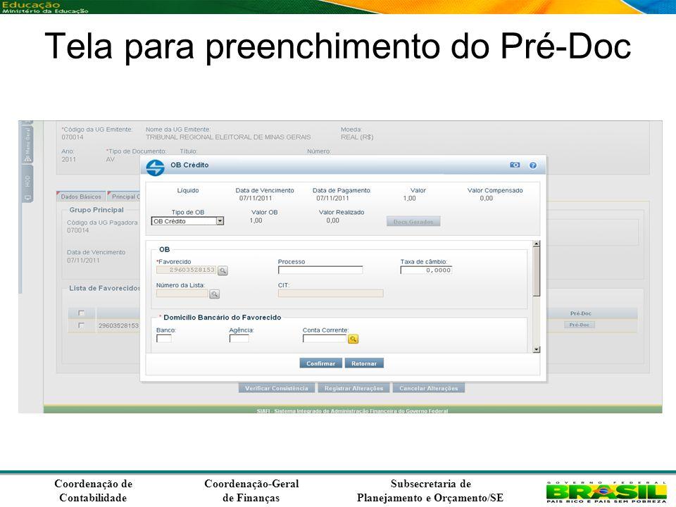 Coordenação de Contabilidade Coordenação-Geral de Finanças Subsecretaria de Planejamento e Orçamento/SE Tela para preenchimento do Pré-Doc
