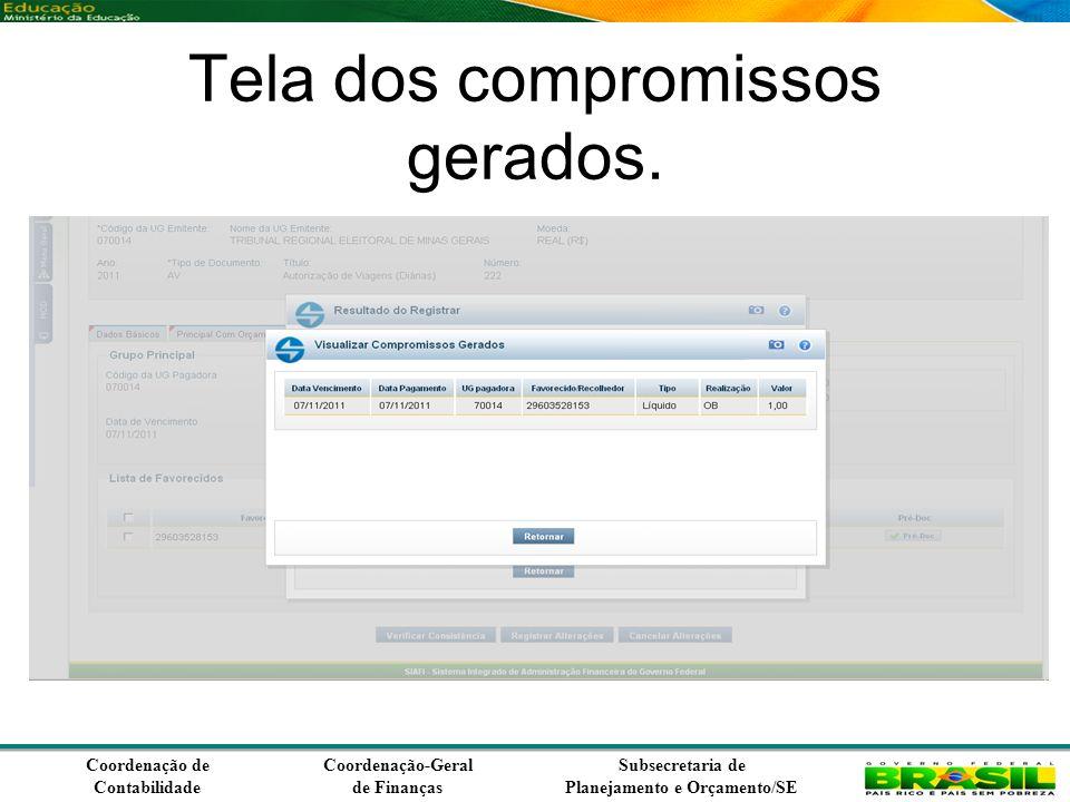Coordenação de Contabilidade Coordenação-Geral de Finanças Subsecretaria de Planejamento e Orçamento/SE Tela dos compromissos gerados.