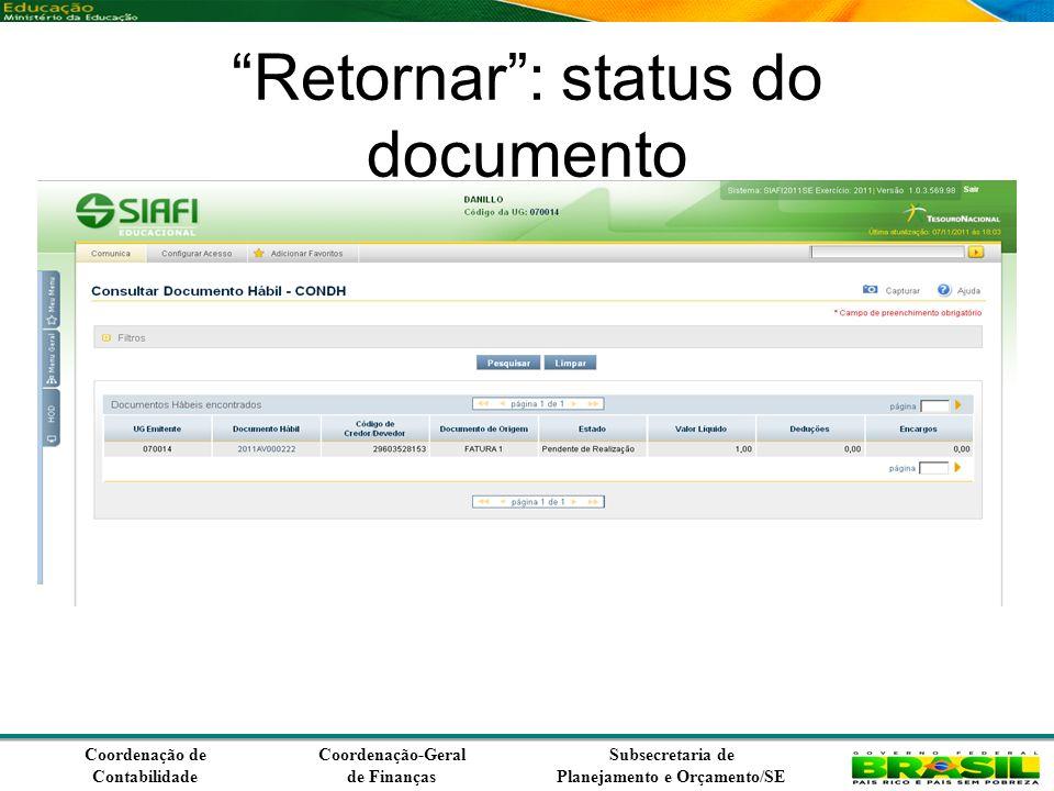 Coordenação de Contabilidade Coordenação-Geral de Finanças Subsecretaria de Planejamento e Orçamento/SE Retornar: status do documento