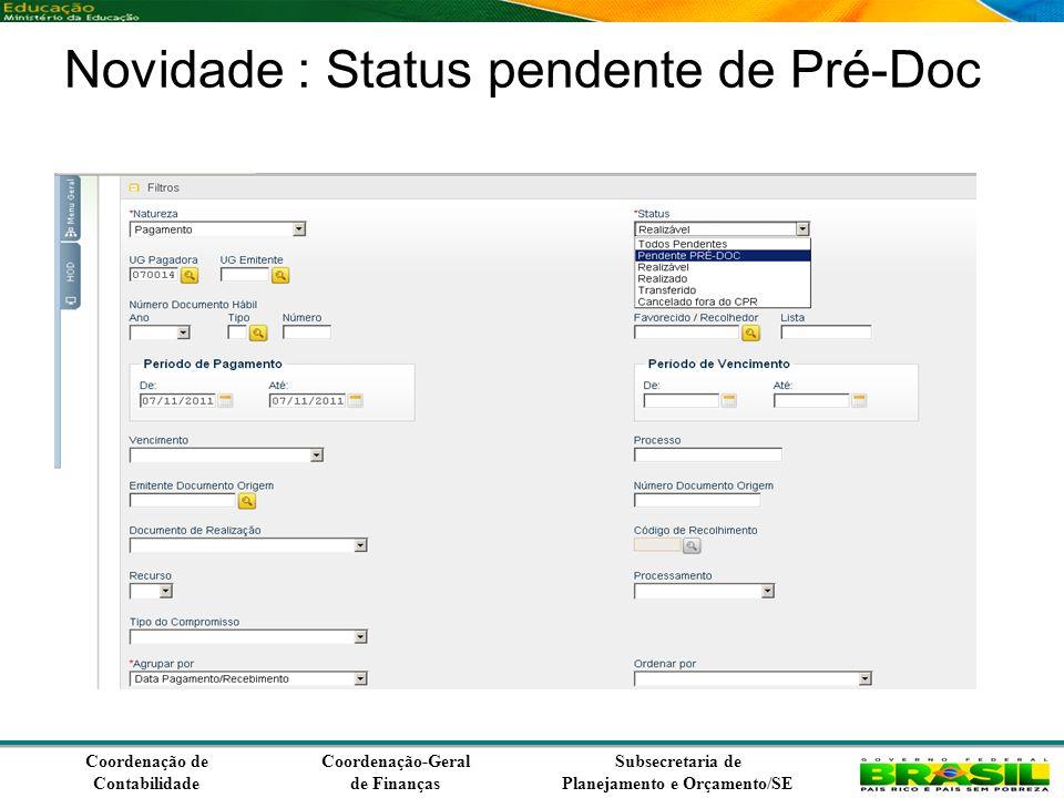 Coordenação de Contabilidade Coordenação-Geral de Finanças Subsecretaria de Planejamento e Orçamento/SE Novidade : Status pendente de Pré-Doc