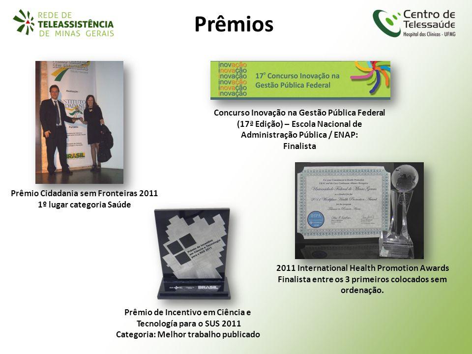 Prêmio Cidadania sem Fronteiras 2011 1º lugar categoria Saúde 2011 International Health Promotion Awards Finalista entre os 3 primeiros colocados sem