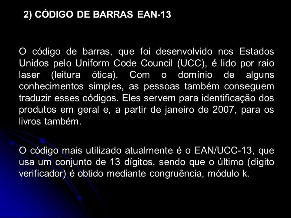 2) CÓDIGO DE BARRAS EAN-13 O código de barras, que foi desenvolvido nos Estados Unidos pelo Uniform Code Council (UCC), é lido por raio laser (leitura