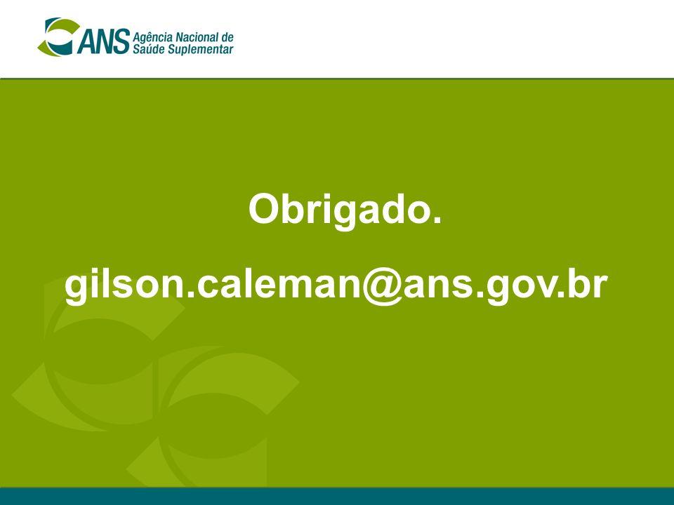 Obrigado. gilson.caleman@ans.gov.br